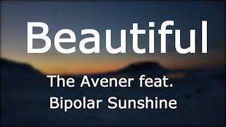 The Avener - Beautiful feat. Bipolar Sunshine [Lyrics]