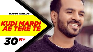 Kudi Mardi Ae Tere Te | Happy Raikoti | Punjabi Romantic Songs 2015 | Speed Records