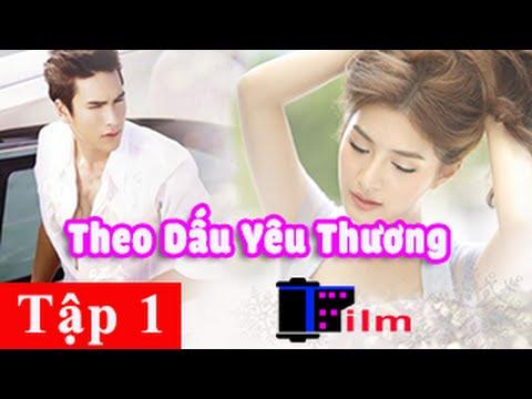 Phim Theo Dấu Yêu Thương Tập 1 - Phim Thái Lan T-Film Channel