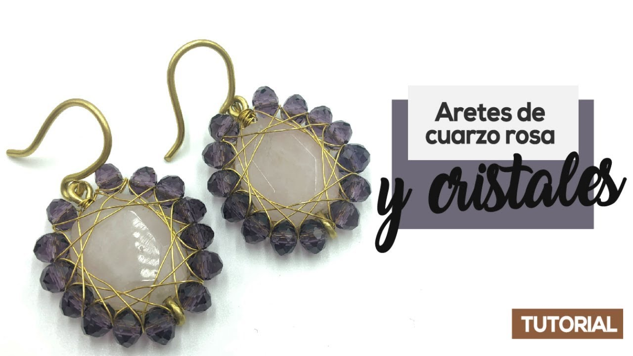 07b9ebcff272 Aretes De Alambre Con Cuarzo Rosa Y Cristales Bisuteria Fácil ...