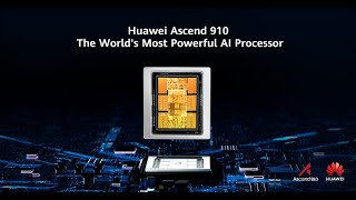 Huawei: Ascend 910, The World's Most Powerful AI Processor