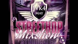 Streethop Mixshow May Week 4 2012 - 1 HR CLEAN RADIO MIX w/ DJ
