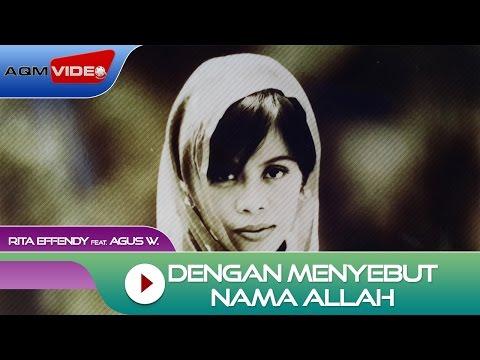Rita Effendy & Agus Wisman - Dengan Menyebut Nama Allah |  Lyric