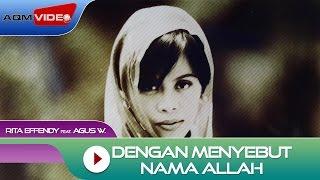 Rita Effendy & Agus Wisman - Dengan Menyebut Nama Allah | Official Video Lyric