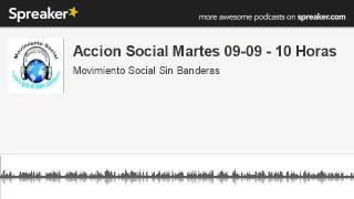 Accion Social Martes 09-09 - 10 Horas (hecho con Spreaker)