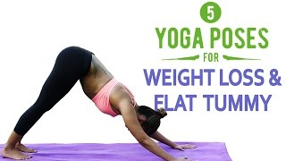 Best 5 Yoga Poses for Weight Loss and Flat Tummy - Yoga for Complete Fitness & Flexibility
