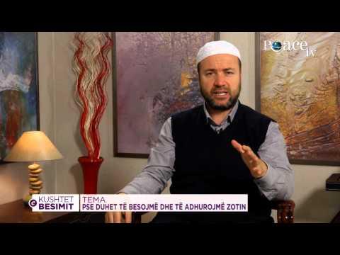 03 - Mustafa Tërniqi - Pse duhet ta besojmë dhe ta adhurojmë Zotin