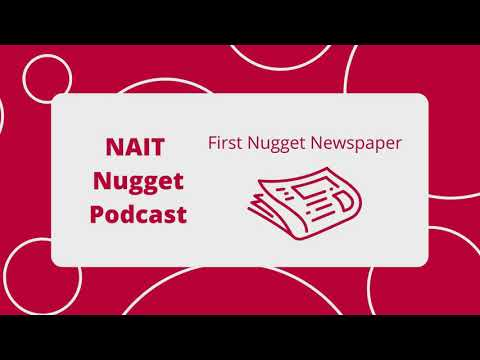 NAIT Nugget Podcast: The First Nugget Newspaper