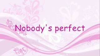 Hannah Montana - Nobody's Perfect - LYRICS(Hannah Montana - Nobody's Perfect - Lyrics. Subscribe, comment, rate. Thx for Watching!!! Download song: http://amzn.to/2gPPqMx., 2009-08-09T13:08:24.000Z)