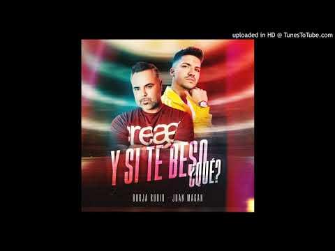 Borja Rubio ft. Juan magan – Y si te besó ¿que?