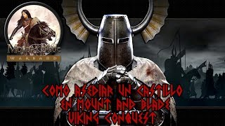 COMO ASALTAR UN CASTILLO EN MOUNT AND BLADE WARBAND VIKING CONQUEST