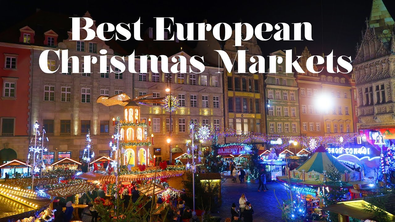 Christmas In Europe.Best Christmas Markets In Europe