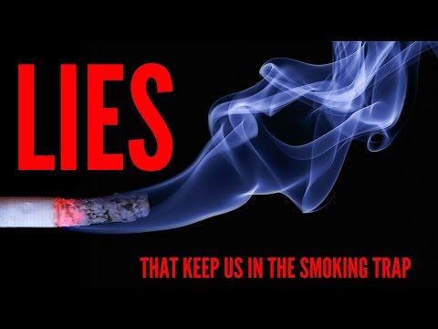 The Lies That Keep Us in the Smoking Trap