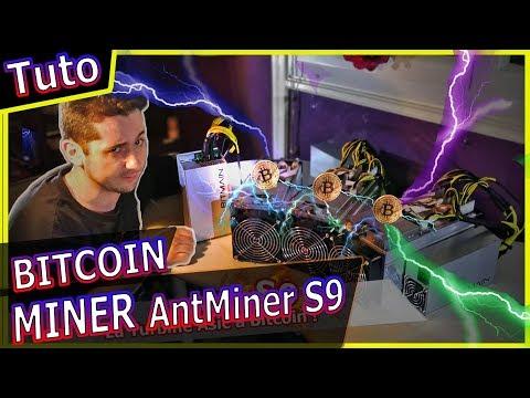 Miner du bitcoin avec le Antminer S9 de Bitmain !