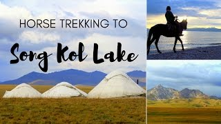 Kyrgyzstan Travel: Horse Trekking and Yurt Stay adventure to Song Köl