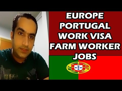 Portugal Work Visa Farming Jobs & Visit Visa