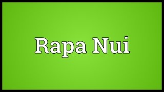 Rapa Nui Meaning