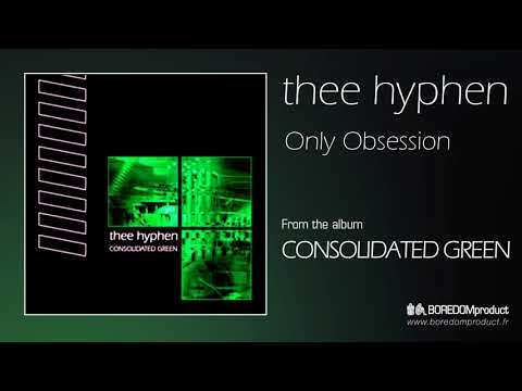 THEE HYPHEN - Only Obsession