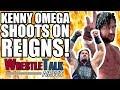 Kenny Omega SHOOTS On Roman Reigns! Top Backstage Writer JOINS WWE!   WrestleTalk News Jan. 2018