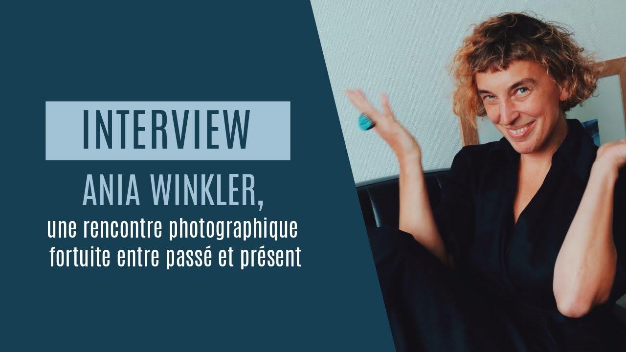 Rencontre | Ania Winkler, la rencontre photographique fortuite entre passé et présent