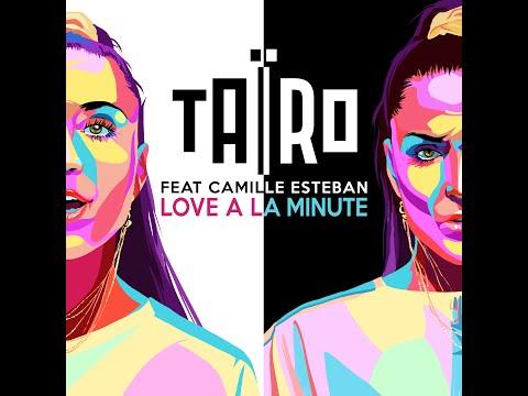 Youtube: Taïro feat. Camille Esteban – Love à la minute