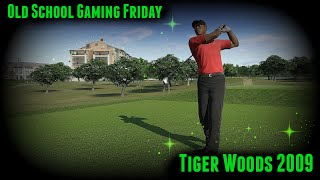 Old School Gaming Friday: Tiger Woods PGA Tour 09