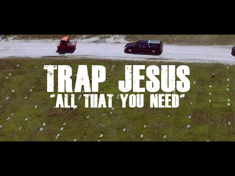 """TRAP JESUS - """"ALL THAT YOU NEED"""" (OFFICIAL MUSIC VIDEO)(((4K)))"""