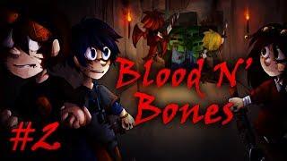 Blood N' Bones - Часть 2 -