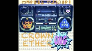 CROWN ETHER - Ghetto Blaster