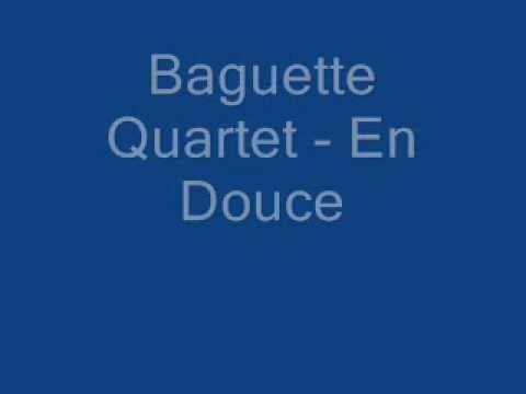 Baguette Quartette - En Douce