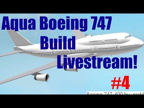 Roblox: Live Stream | Aqua Boeing 747 Build | Part #4