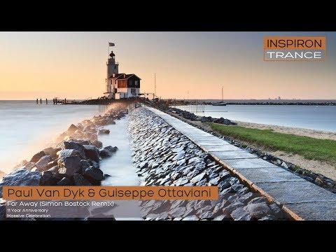 Paul Van Dyk & Guiseppe Ottaviani - Far Away (Simon Bostock Remix)