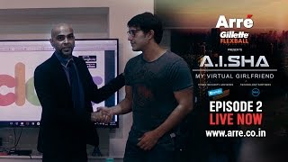 A.I.SHA My Virtual Girlfriend | Episode 2 | An Arre Original Web Series