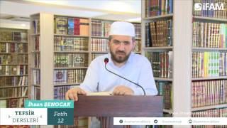 Tefsir - 95 -Fetih Sûresi (10-15) -İhsan Şenocak Hoca