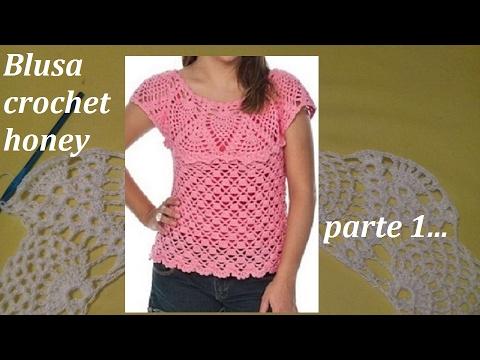 Blusa A Crochet Honey Todas Las Tallas Parte 1 Youtube
