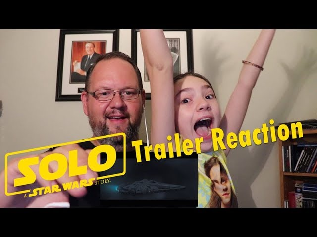 Solo: A Star Wars Story Trailer #2 Reaction Father and Daughter