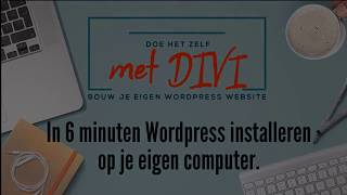 In 6 minuten WordPress installeren op je eigen computer.