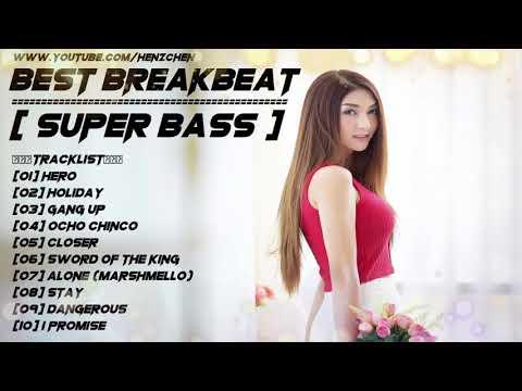BEST OF BREAKBEAT 2018 (( SUPER BASS )) - HeNz CheN