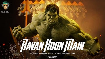 Ravan Hoon Main | Hulk | Prince Tyagi | Full video | Hit Song 2020