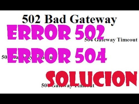 Error 504 y Error 502 Bad Gateway Timeout I SOLUCIÓN 2019