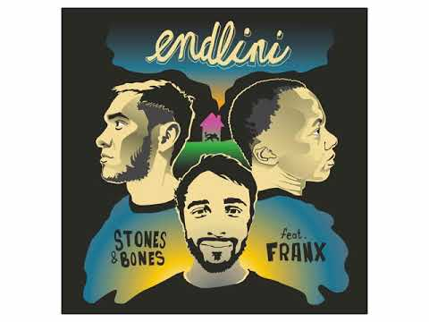 Stones Bones ft  Franx Endlini