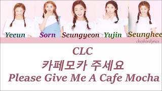 Download Video CLC (씨엘씨) - Please Give Me A Cafe Mocha (Color Coded Lyrics Han/Rom/Eng) MP3 3GP MP4