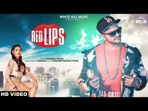 Red lips (Full Song) Vaibhav Singh | Feat. Ranjha | New Song 2019 | White Hill Music