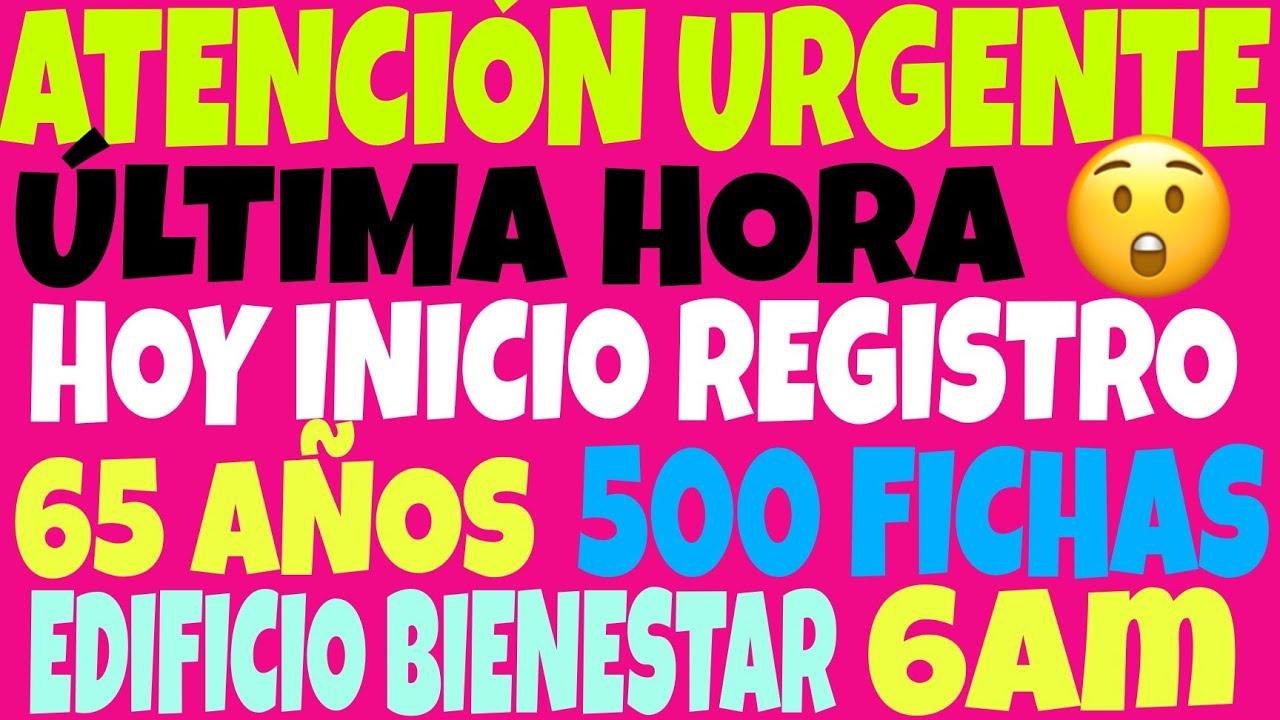 🚨6AM🚨 INICIA 65 AÑOS REGISTRO AQUI, 500 FICHAS TORRE DEL BIENESTAR DOCUMENTOS HORARIOS Y REQUISITOS