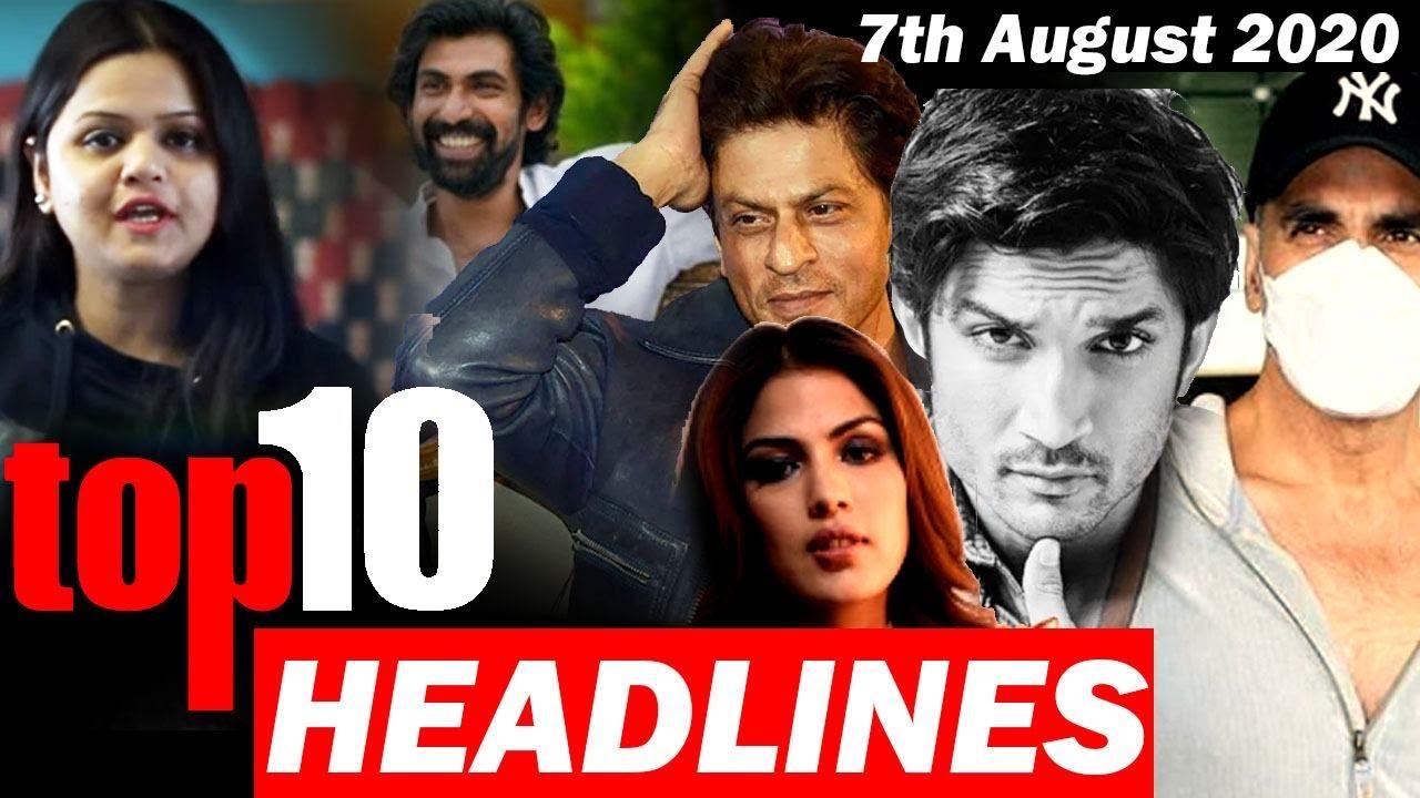 Top 10 Big News of Bollywood | 7th August 2020 | SSR, Rhea Chakraborty, Akshay Kumar