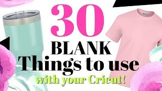 29 Blank Items to use With your Cricut