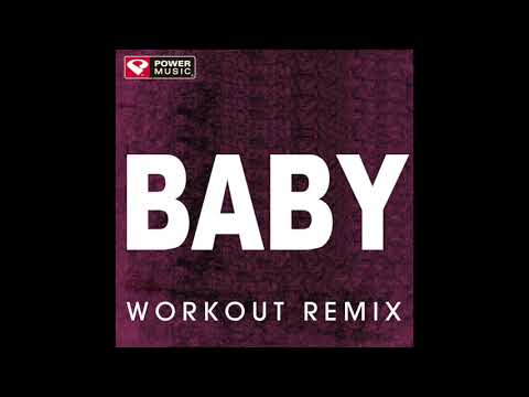 Baby (Workout Remix)