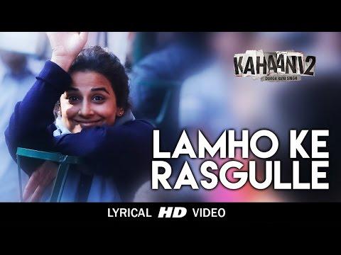 Lamho ke rasgulle with Lyrics | Kahaani 2-Durga Rani Singh | Sunidhi C, Bianca G | Music by Clinton