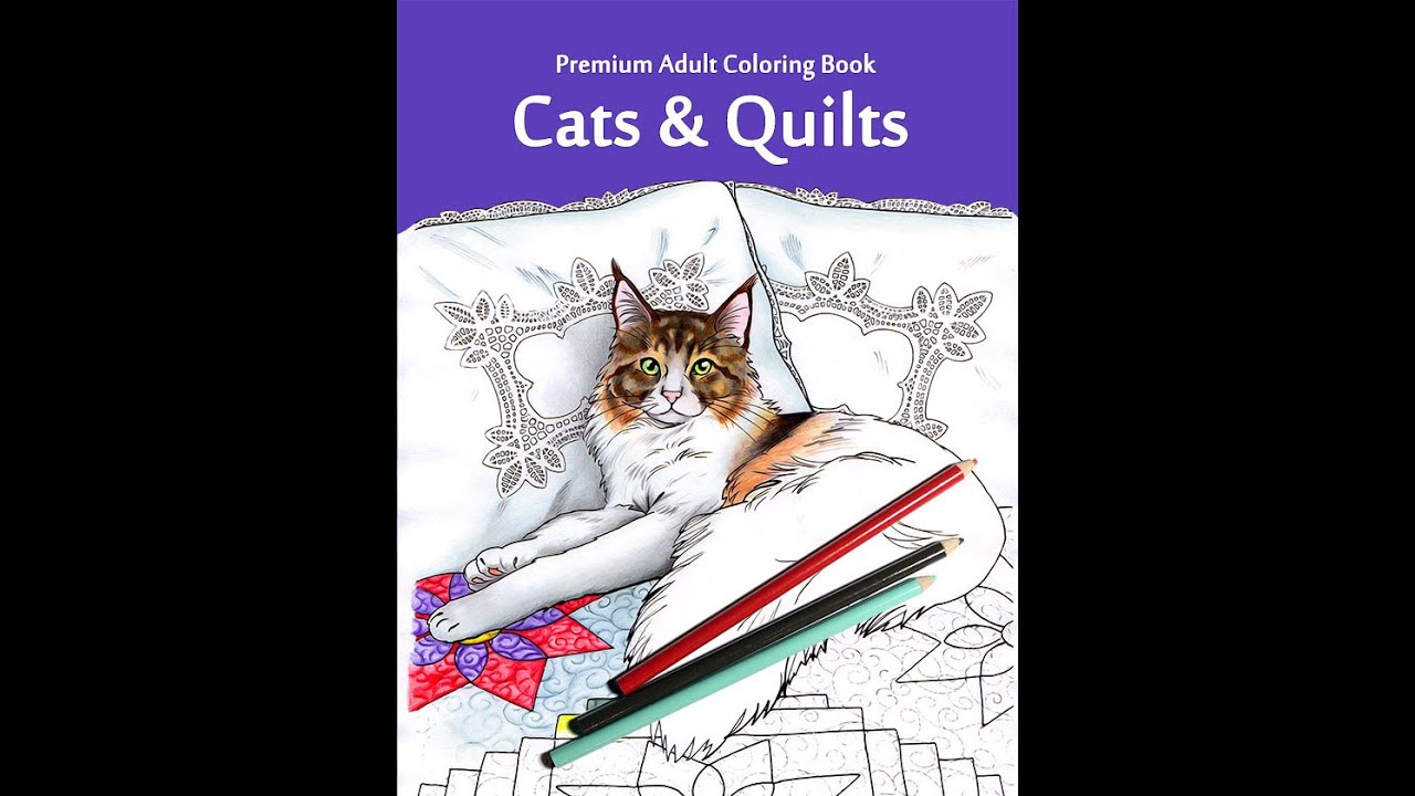 Cats & Quilts - walk through of the adult coloring book - YouTube