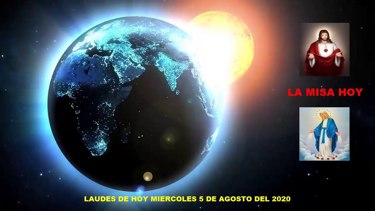 LAUDES DEL DIA DE HOY MIERCOLES 5 DE AGOSTO DEL 2020